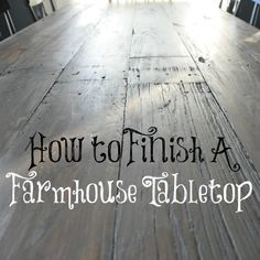 "Today I'd like to share with you how to finish a farmhouse tabletop. You're probably wondering ""How long can this chick drag on this farmhouse table project that we've only seen bits and pieces of? Furniture Projects, Furniture Makeover, Home Projects, Diy Furniture, Furniture Design, Chair Design, Antique Furniture, Design Design, Modern Furniture"