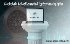 Blockchain School Launched By Cardano in India Blockchain Technology, Helping People, Product Launch, Community, India, School, Goa India, Schools, Indie