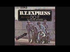 B.T. Express - Do It   'Til You're Satisfied (Long Version)