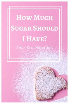 An answer to the important question: How Much Sugar Should I Have? Get answers from registered dietitian and nutrition expert Emily Kyle