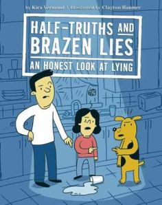 Half-truths and brazen lies : an honest look at lying - NOBLE (All Libraries)