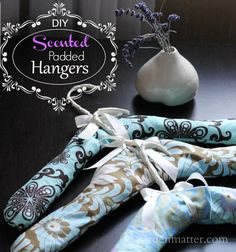 Tutorial ~ DIY scented padded hangers you can make with materials you probably already have on hand. ~ gardenmatter.com