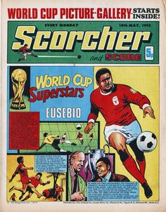Scorcher and Score comic in May 1974 featuring Eusebio of Benfica on the cover. English Football League, Sir Alex Ferguson, Football Memorabilia, Football Program, We Are Young, Comic Covers, World Cup, Wall Prints, Childhood Memories
