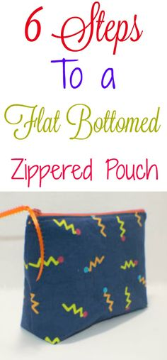 6 Steps to sewing a flat bottomed zippered pouch. #sewing #zippered #pouch #bag