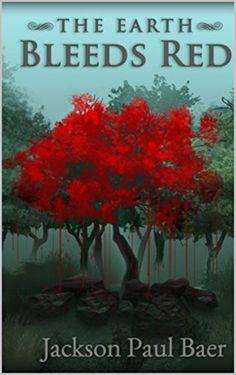 The Earth Bleeds Red by Jackson Baer https://www.amazon.com/dp/B07691YYPJ/ref=cm_sw_r_pi_dp_x_h252zbP0Z8TSG