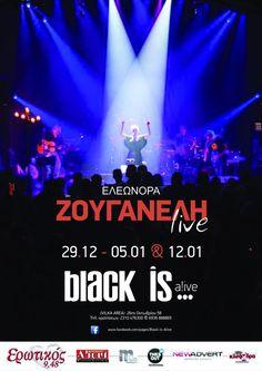 """29 Δεκεμβρίου 2012 - 5 Ιανουαρίου, 12 Ιανουαρίου 2013 - ΘΕΣΣΑΛΟΝΙΚΗ """"BLACK... IS ALIVE"""" #eleonorazouganeli #eleonorazouganelh #zouganeli #zouganelh #zoyganeli #zoyganelh #elews #elewsofficial #elewsofficialfanclub #fanclub Concert, Movies, Movie Posters, 2016 Movies, Film Poster, Recital, Films, Film, Concerts"""