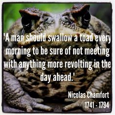 200 years before Brian Tracy told us to eat the frog, Nicolas Chamfort was teaching us about Time Management.