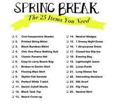 Printable Spring Break Packing List: The Only 25 Items You Need (All At $100 Or Less!)    http://pinterest.com/treypeezy  http://twitter.com/TreyPeezy  http://instagram.com/treypeezydot  http://OceanviewBLVD.com
