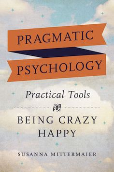 Pragmatic Psychology Practical Tools for Being Crazy Happy Access Bars, Access Consciousness, Not Good Enough, Better Life, Psychology, How Are You Feeling, Tools, Target, Happy