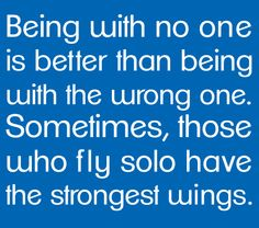 Sometimes those who fly solo have the strongest wings!