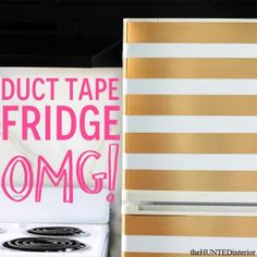 DIY stripe fridge: doesn't have to be gold. I could find some awesome aqua duct tape for it :)