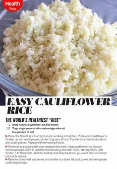 Cauliflower is made from one of the healthiest cruciferous vegetables you can get, so it's loaded with nutrients including fiber, vitamins C, K and B6, and potassium. Cauliflower has 25 calories per cup vs. 218 for a cup of cooked brown rice. Try this recipe. | Health.com