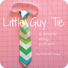 Little Bit Funky: 20 Minute Crafter {How to Make a Little Boy Tie} + {Simple, Easy & Quick Tie Free Pattern}!