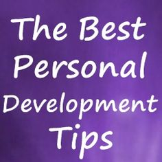 The Very Best Personal Development And Self Improvement Tips - Home Based Business Program