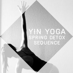 Yin Yoga: Poses to detox your body and mind for spring. #yoga #stretches #flexibility