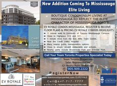 New Addition Coming To Mississauga - Elite Living - BOUTIQUE CONDOMINIUM LIVING AT MISSISSAUGA RD  REFLECT THE ELITE CHARACTER OF MISSISSAUGA ROAD'S Register Now http://www.teamtorontoproperties.com/EVROYALE EV ROYALE CONDOS MISSISSAUGA, REGISTER & RECEIVE FLOOR PLANS & PRICING EV ROYALE CONDOS HIGHLIGHTS: ✅11 minute walk to University of Toronto-Mississauga Campus. ✅Close to Highways 403 and 401. ✅9 minute drive from the Erin Mills Town Centre. ✅Near the Credit Valley Hospital. ✅Many