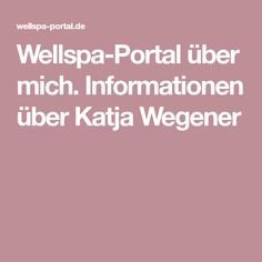 Wellspa-Portal über mich. Informationen über Katja Wegener