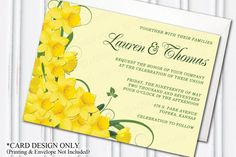 PRINTABLE CUSTOMIZABLE CARD DESIGN: Wedding Invitation, Daffodils, Yellow, Floral Wedding, Spring Wedding, Yellow Flowers, Floral Spray, Floral Wedding, Swirly Decoration, Bride, Groom, Romantic, Flowers, Floral, Make Your Own, DIY, PRINTABLE  A gorgeous spray of Spring Daffodils and swirly decorations adorn this beautiful yellow wedding invitation, lending a very romantic feel to what is to be your special day! This is a digital printable item. Please note that NO physical item will be…