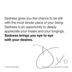 This #Truthbomb came from my post: Love your sadness. It won't last. Click to read the full post.