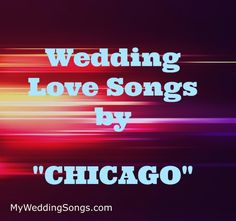 Chicago Is One Of The Highest Selling American Rock Bands All Time And Are Wedding PlaylistWedding SongsLove