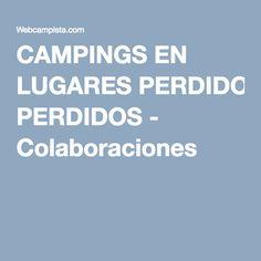 CAMPINGS EN LUGARES PERDIDOS - Colaboraciones