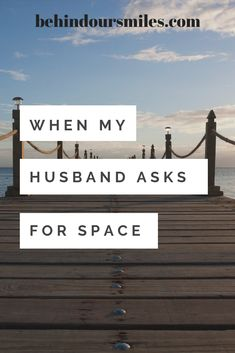 My husband says he needs space