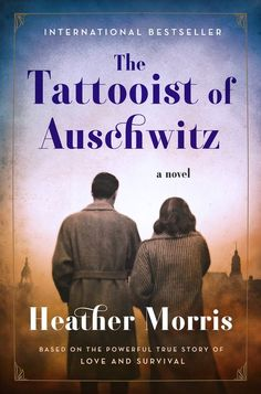 The Tattooist of Auschwitz by Heather Morris. This beautiful, illuminating tale of hope and courage is based on interviews that were conducted with Holocaust survivor and Auschwitz-Birkenau tattooist Ludwig (Lale) Sokolov. Book Club Books, New Books, Good Books, Books To Read, Fall Books, Book Clubs, Book 1, Historical Fiction, Reading Lists