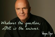 On my bucket list...to meet Dr. Dyer, shake his hand and tell him thank you for sharing all the beauty of his soul.
