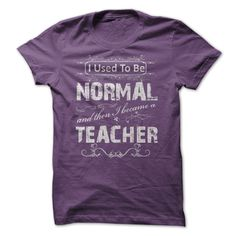 USED TO BE NORMAL TEACHER SHIRTS