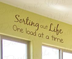 Sorting Out Life One Load at Time Funny Laundry Room Cleaning Clothes Mom Mother Vinyl Wall Decal Quote Sticker Art Decor Saying LA07