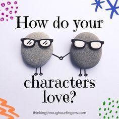 How do Your Character's Love? | Thinking Through Our Fingers | Tasha Seegmiller