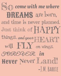 barrie peter pan, my favorite quote at least one Peter Pans, Great Quotes, Quotes To Live By, Inspirational Quotes, Awesome Quotes, Super Quotes, Peter Pan Nursery, Peter Pan Quotes, Jm Barrie