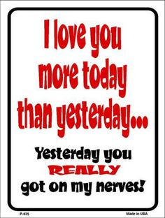 I Love You More Today 9 X 12 Metal Funny Parking Sign