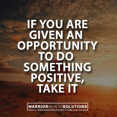If you are given an opportunity to do something positive, take it Brainy Quotes, Me Quotes, Motivational Quotes, Inspirational Quotes, Staying Positive, Positive Vibes, Positive Quotes, Life Hacks, Life Tips