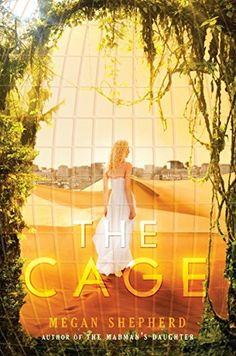"""The Cage""  ***  Megan Shepherd  (2015)"