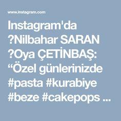 """Instagram'da 👑Nilbahar SARAN 👑Oya ÇETİNBAŞ: """"Özel günlerinizde #pasta #kurabiye #beze #cakepops #cupcake siparişleri alınır🍩🎂🍪 iletişim için dm🍰"""""""