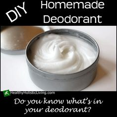 Do you know what chemicals are lurking in your deodorant? Time to start making your own homemade deodorant
