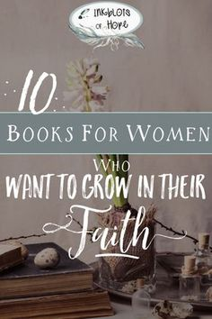Books for women who want to grow in their faith. / Bible Resource / Christianity / Bible / Tim Keller / Francine Rivers / C.S. Lewis / Mere Christianity / HCSB / Systematic Theology / Priscilla Shirer / Fervent / Nancy Pearcey / Finding Truth / Total Truth