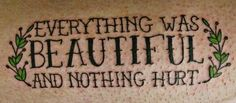 I've thinking about getting another Vonnegut tattoo...my greatest hero :)