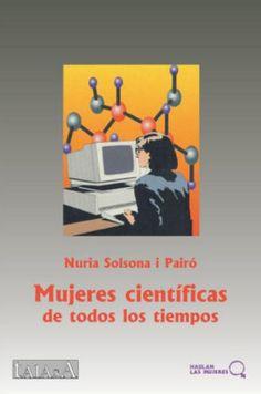 Mujeres científicas de todos los tiempos Un libro de Nuria Solsona i Pairó Family Guy, Reading, Movie Posters, Cgi, Fictional Characters, Madrid, Editorial, Women, Paper
