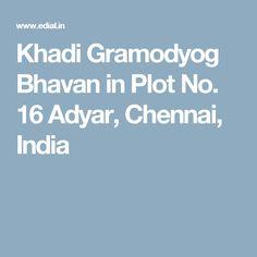 Khadi Gramodyog Bhavan in Plot No. 16 Adyar, Chennai, India