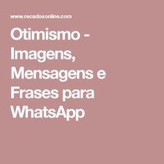Otimismo - Imagens, Mensagens e Frases para WhatsApp