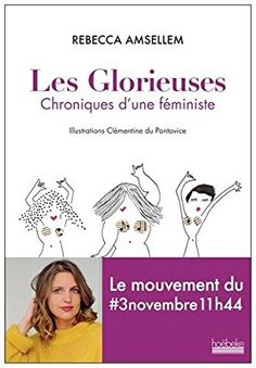 Amazon.fr - Les Glorieuses: Chroniques d'une féministe - Rebecca Amsellem, Clémentine Du Pontavice - Livres