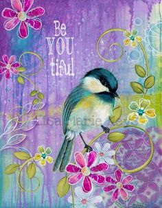 Be You Tiful Bird Prints, Wall Art Prints, Teen Wall Art, Affirmations, Bird Wall Art, Hippie Art, Bird Pictures, Paint Designs, Girl Room