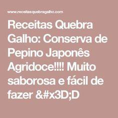 Receitas Quebra Galho: Conserva de Pepino Japonês Agridoce!!!! Muito saborosa e fácil de fazer =D