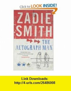 The Autograph Man (9780140276343) Zadie Smith , ISBN-10: 0140276343  , ISBN-13: 978-0140276343 ,  , tutorials , pdf , ebook , torrent , downloads , rapidshare , filesonic , hotfile , megaupload , fileserve