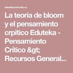 La teoria de bloom y el pensamiento crpitico Eduteka -  Pensamiento Crítico > Recursos Generales > Artículos
