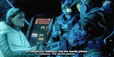 Even Halsey is not immune to the wisdom if Caboose.