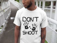 Don't Shoot T-shirt (Unisex) | Justice For George, Black Lives Matter, Black History, Black Power, Black Pride, Short Sleeve Tee Black Lives Matter Shirt, Shirt Shop, T Shirt, Black Pride, Orange Shirt, Black Power, Black History, Short Sleeve Tee, Unisex