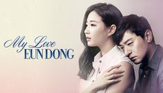 My Love Eun Dong. 2015 Korean drama. Thanks for the recommendation. I liked this, but the ending could have been better..